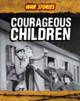 Courageous Children by Jane M. Bingham