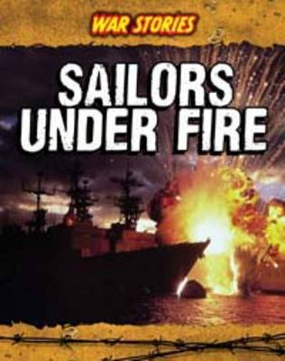 Sailors Under Fire by Brian Williams