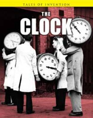 The Clock by Louise Spilsbury, Richard Spilsbury