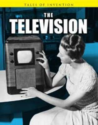 The Television by Louise Spilsbury, Richard Spilsbury