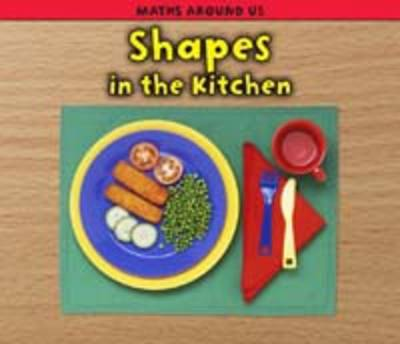 Shapes in the Kitchen by Tracey Steffora