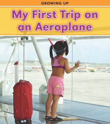 My First Trip on an Aeroplane by Vic Parker