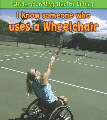 I Know Someone Who Uses a Wheelchair by Sue Barraclough