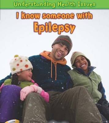 I Know Someone with Epilepsy by Vic Parker