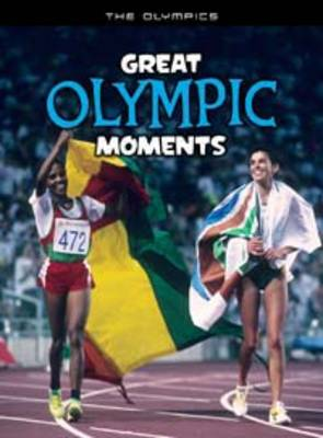 Great Olympic Moments by Michael Hurley