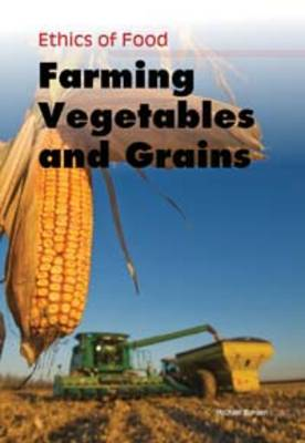 Farming Vegetables and Grains by Michael Burgan