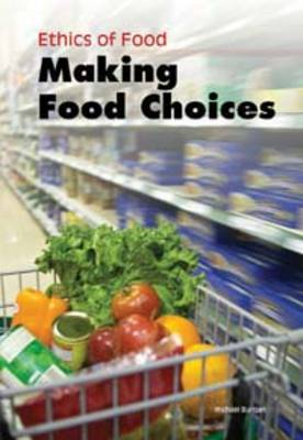 Making Food Choices by Michael Burgan, Charles, III Barnett