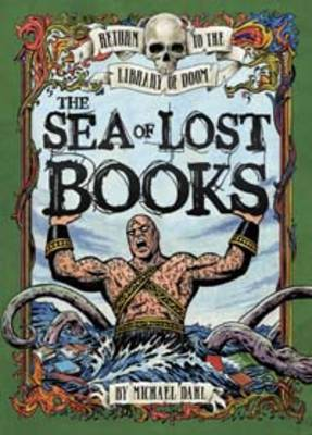 The Sea of Lost Books by Michael S. Dahl