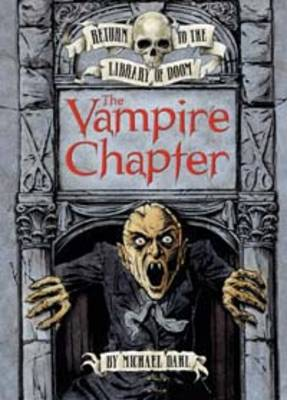 The Vampire Chapter by Michael Dahl