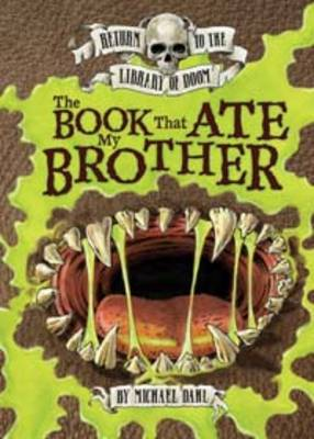 The Book That Ate My Brother by Michael S. Dahl