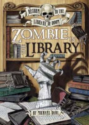 Zombie in the Library by Michael Dahl