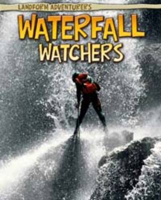 Waterfall Watchers by Pam Rosenberg