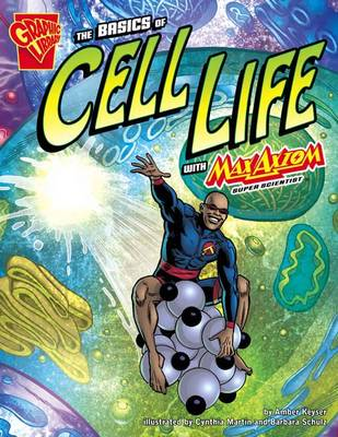 The Basics of Cell Life by Amber J. Keyser