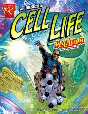 The Basics of Cell Life by Amber J. Keyser