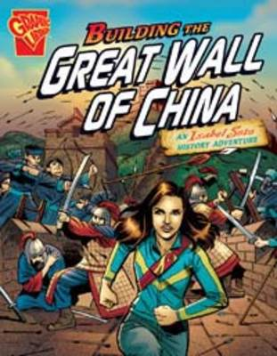 Building The Great Wall of China An Isabel Soto History Adventure by Terry Collins