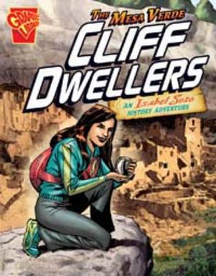 The Mesa Verde Cliff Dwellers An Isabel Soto History Adventure by Terry Collins