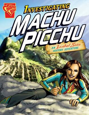 Investigating Machu Picchu by Emily Sohn