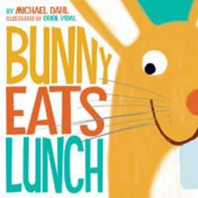 Bunny Eats Lunch by Michael S. Dahl