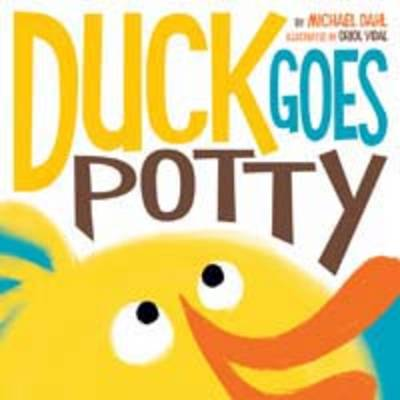 Duck Goes Potty by Michael S. Dahl