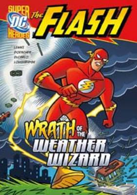 The Flash Wrath of the Weather Wizard by Donald B. Lemke