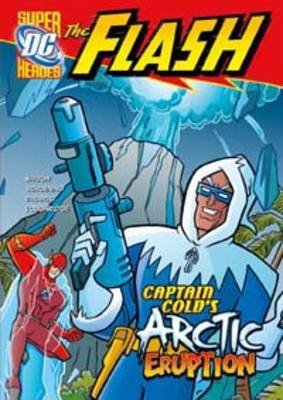 Captain Cold's Arctic Eruption by Jane B. Mason