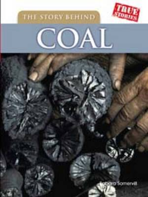 The Story Behind Coal by Barbara Ann Somervill