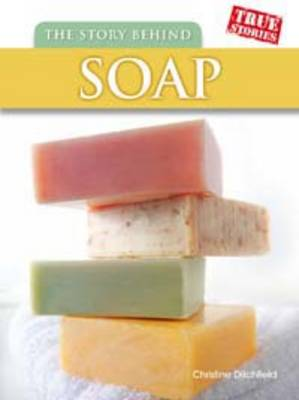 The Story Behind Soap by Christin Ditchfield