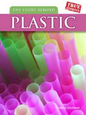 The Story Behind Plastic by Christin Ditchfield