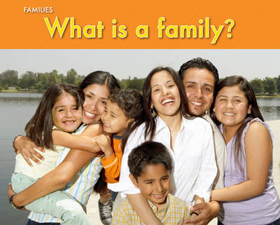 What Is A Family? by Rebecca Rissman