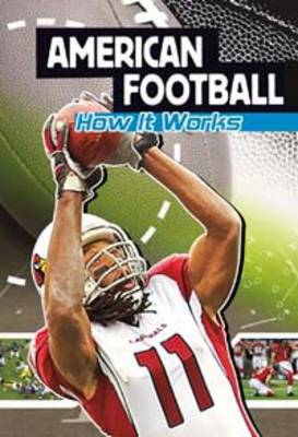 American Football How it Works by Agnieszka Biskup