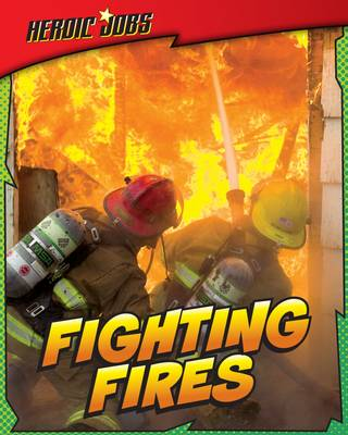 Fighting Fires by Nick Hunter