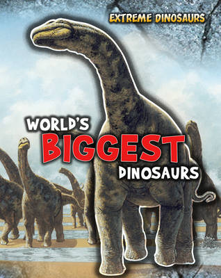 World's Biggest Dinosaurs by Ruper Matthews