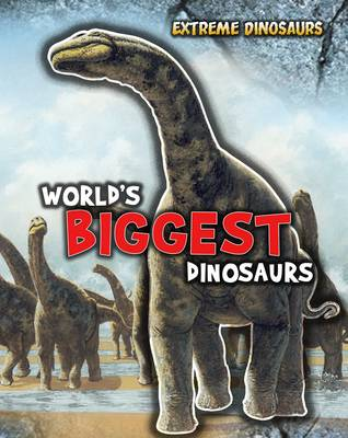 World's Biggest Dinosaurs by Rupert Matthews