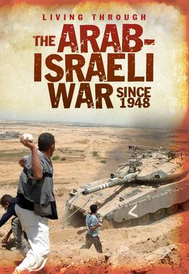 The Arab-Israeli War Since 1948 by Alex Woolf