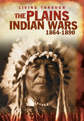 The Plains Indian Wars, 1864-1890 by Andrew Langley
