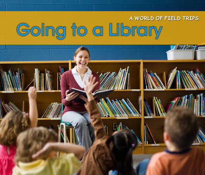 Going to a Library by Rebecca Rissman