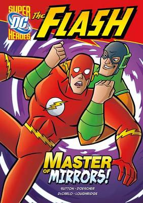Master of Mirrors! by Laurie S. Sutton, Erik Doescher, Mike DeCarlo, Lee Loughridge