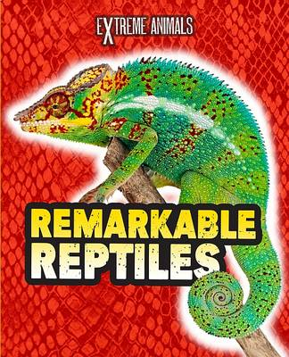 Remarkable Reptiles by Isabel Thomas