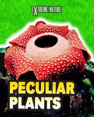 Peculiar Plants by Anita Ganeri