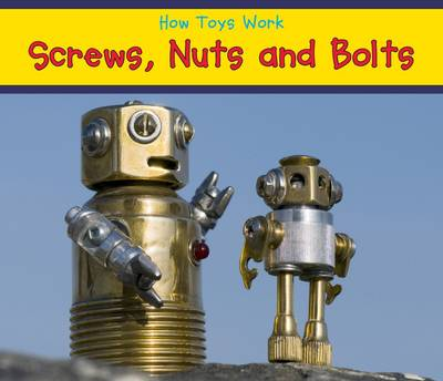 Screws, Nuts, and Bolts by Sian Smith