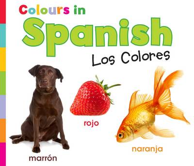 Colours in Spanish Los Colores by Daniel Nunn