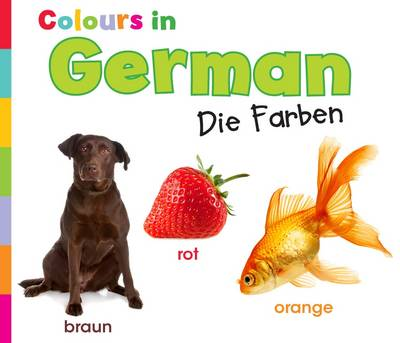Colours in German Die Farben by Daniel Nunn