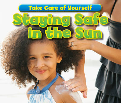 Staying Safe in the Sun by Sian Smith