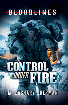 Control Under Fire by M. Zachary Sherman