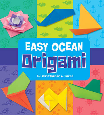 Easy Ocean Origami by Christopher L. Harbo
