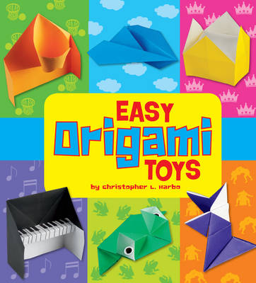 Easy Origami Toys by Christopher L. Harbo