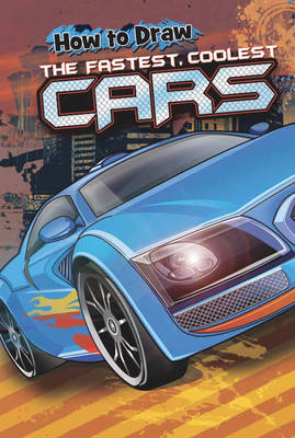 How to Draw the Fastest, Coolest Cars by Asavari Singh