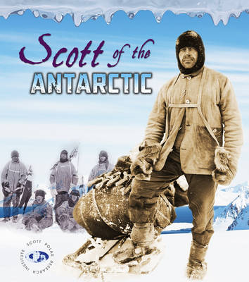 Scott of the Antarctic by Evelyn Dowdeswell, Julian Dowdeswell, Angela Seddon