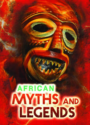 African Myths and Legends by Catherine Chambers
