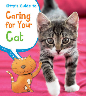 Kitty's Guide to Caring for Your Cat by Anita Ganeri